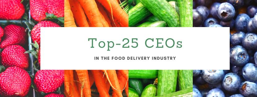 Food Delivery Industry's Top-25 CEOs