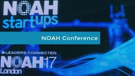 NOAH Conference London 2017: Highlights